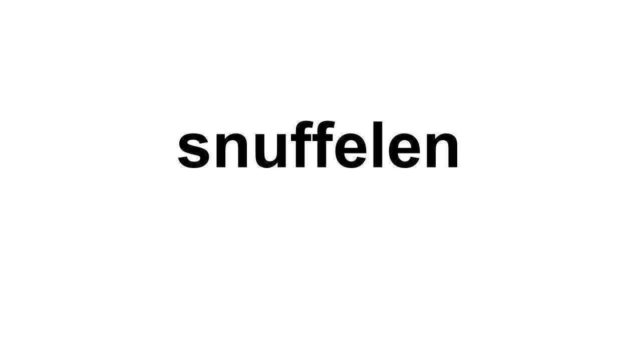 snuffelen