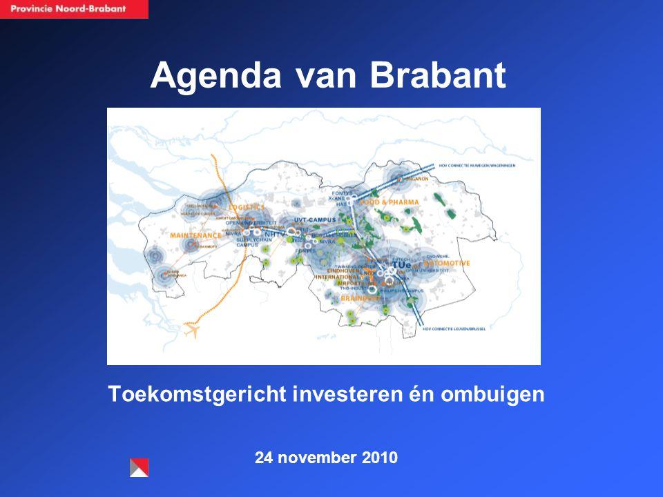 Agenda van Brabant Toekomstgericht investeren én ombuigen 24 november 2010
