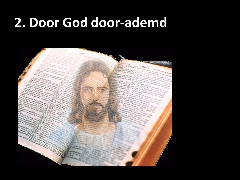 Elke Schrifttekst is door God geïnspireerd 2 Tim. 3: 16
