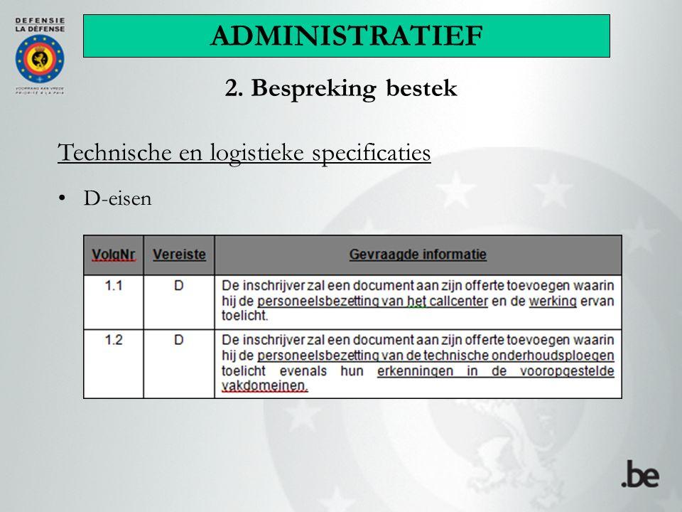 2. Bespreking bestek Technische en logistieke specificaties D-eisen ADMINISTRATIEF