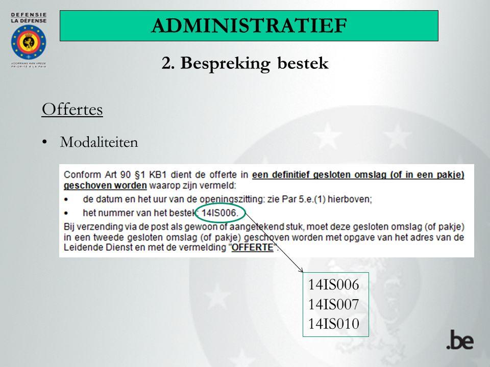 2. Bespreking bestek Offertes Modaliteiten ADMINISTRATIEF 14IS006 14IS007 14IS010