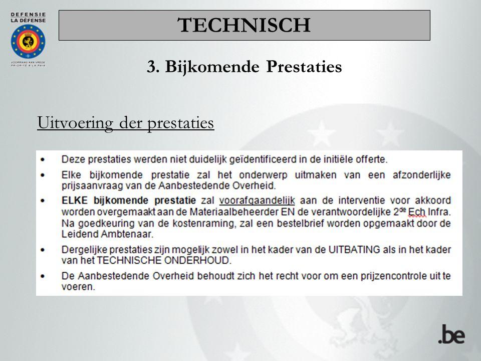 3. Bijkomende Prestaties Uitvoering der prestaties TECHNISCH