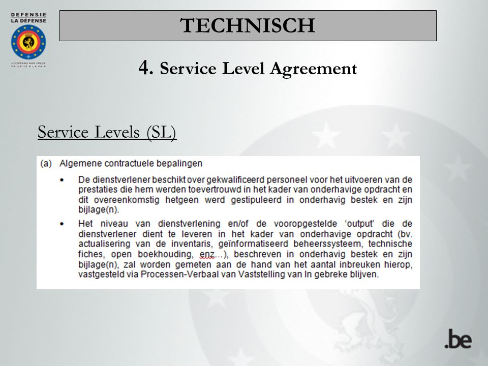 Service Levels (SL) 4. Service Level Agreement TECHNISCH