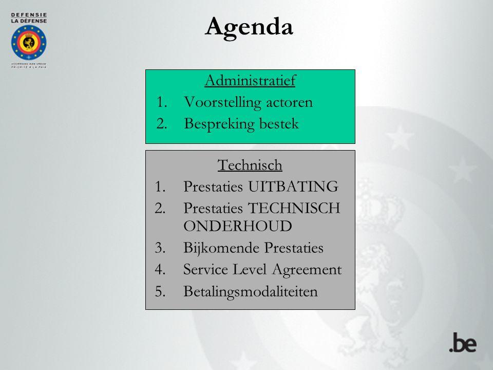 Agenda Administratief 1.Voorstelling actoren 2.Bespreking bestek Technisch 1.Prestaties UITBATING 2.Prestaties TECHNISCH ONDERHOUD 3.Bijkomende Presta