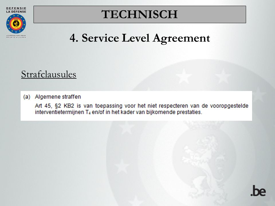 Strafclausules 4. Service Level Agreement TECHNISCH