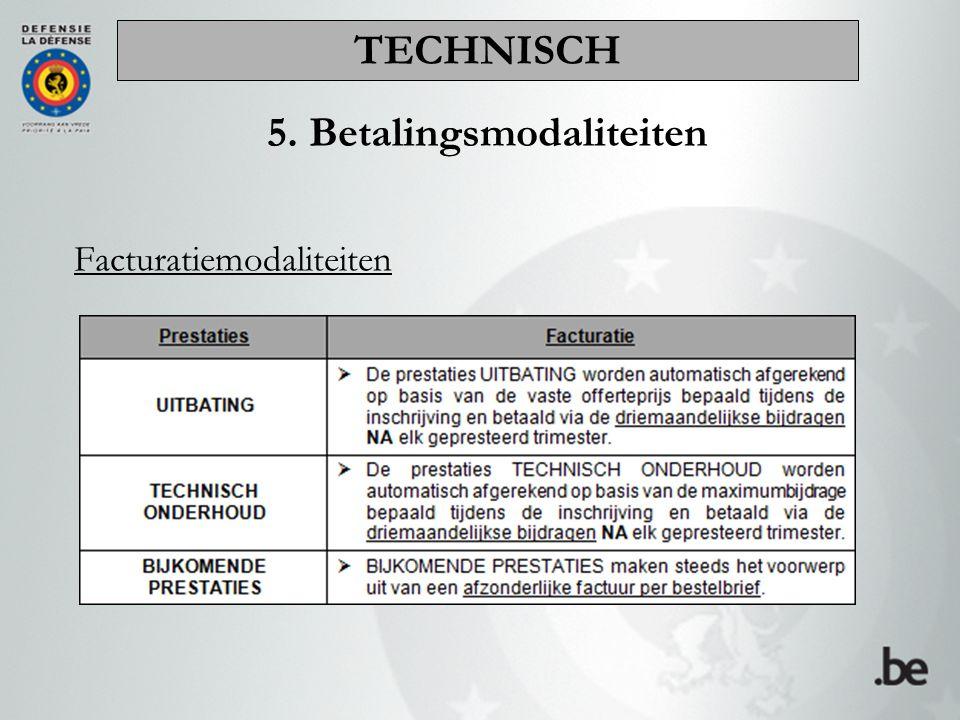 Facturatiemodaliteiten 5. Betalingsmodaliteiten TECHNISCH