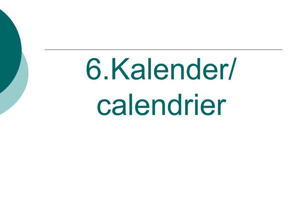 6.Kalender/ calendrier