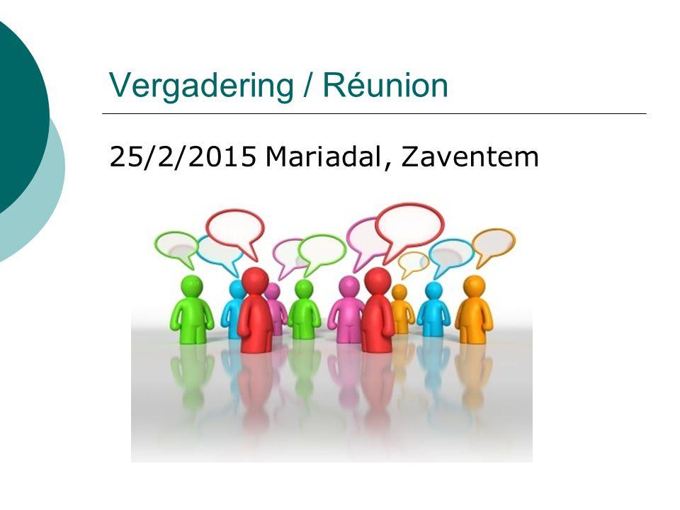 Vergadering / Réunion 25/2/2015 Mariadal, Zaventem