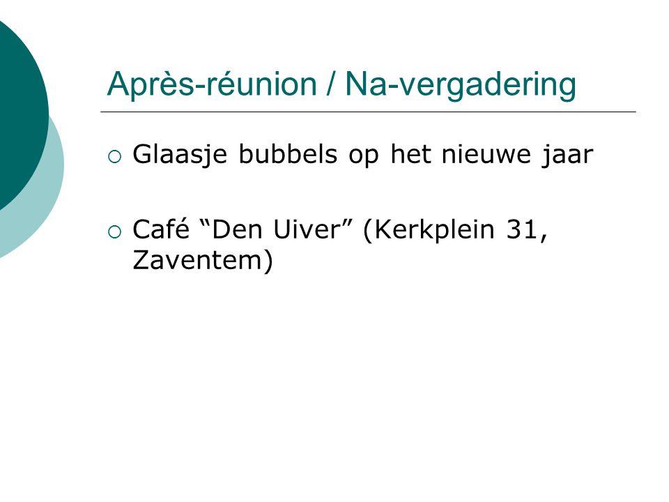 Après-réunion / Na-vergadering  Glaasje bubbels op het nieuwe jaar  Café Den Uiver (Kerkplein 31, Zaventem)
