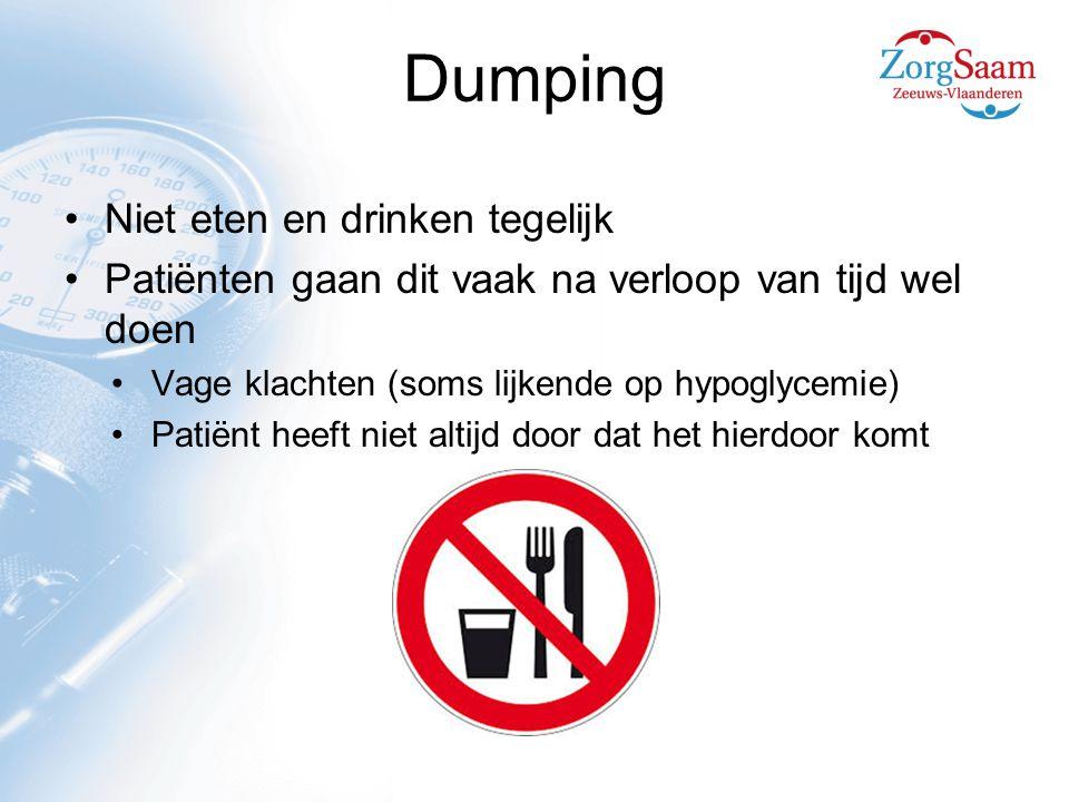 Dumping Niet eten en drinken tegelijk Patiënten gaan dit vaak na verloop van tijd wel doen Vage klachten (soms lijkende op hypoglycemie) Patiënt heeft niet altijd door dat het hierdoor komt