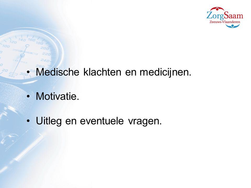 Medische klachten en medicijnen. Motivatie. Uitleg en eventuele vragen.