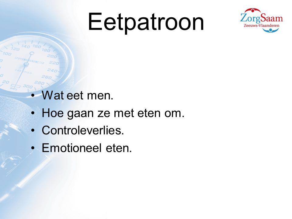 Eetpatroon Wat eet men. Hoe gaan ze met eten om. Controleverlies. Emotioneel eten.