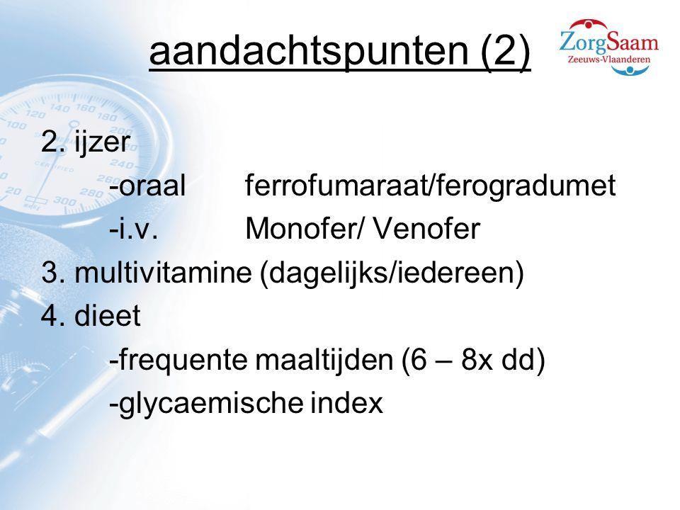 aandachtspunten (2) 2.ijzer -oraalferrofumaraat/ferogradumet -i.v.
