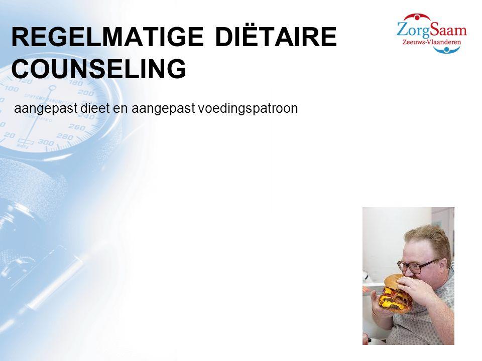 REGELMATIGE DIËTAIRE COUNSELING aangepast dieet en aangepast voedingspatroon