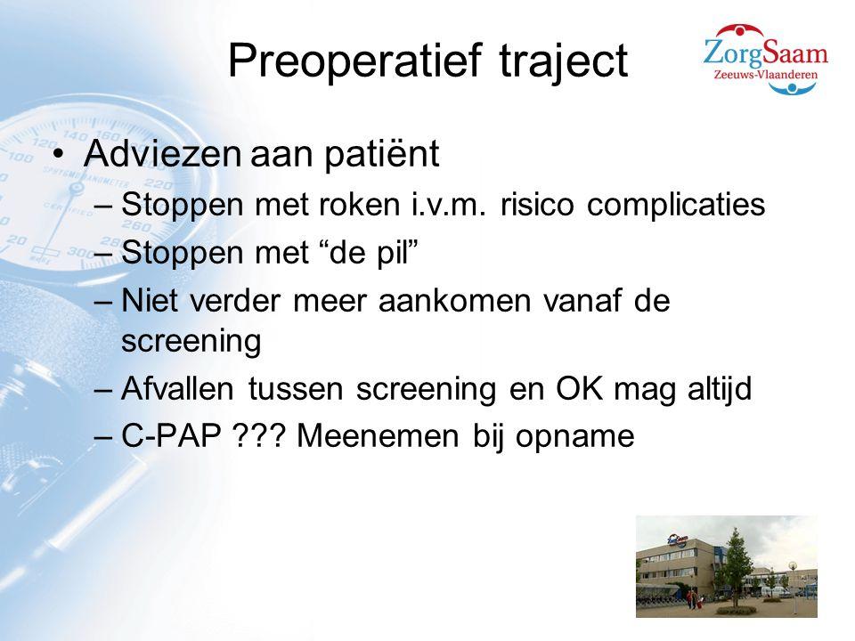 Preoperatief traject Adviezen aan patiënt –Stoppen met roken i.v.m.