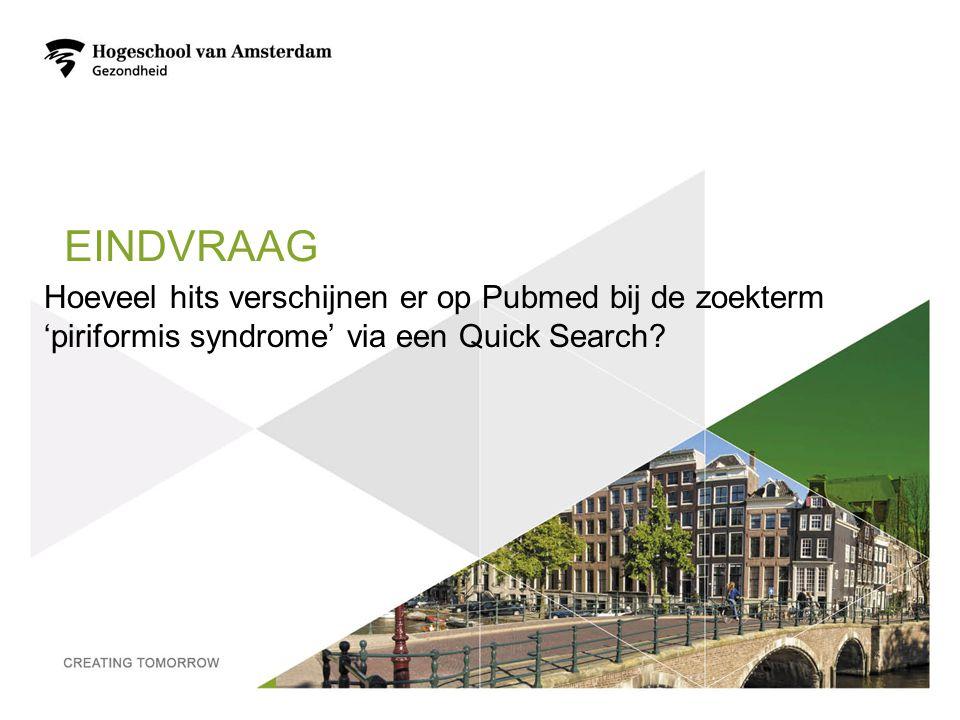 EINDVRAAG Hoeveel hits verschijnen er op Pubmed bij de zoekterm 'piriformis syndrome' via een Quick Search? 52