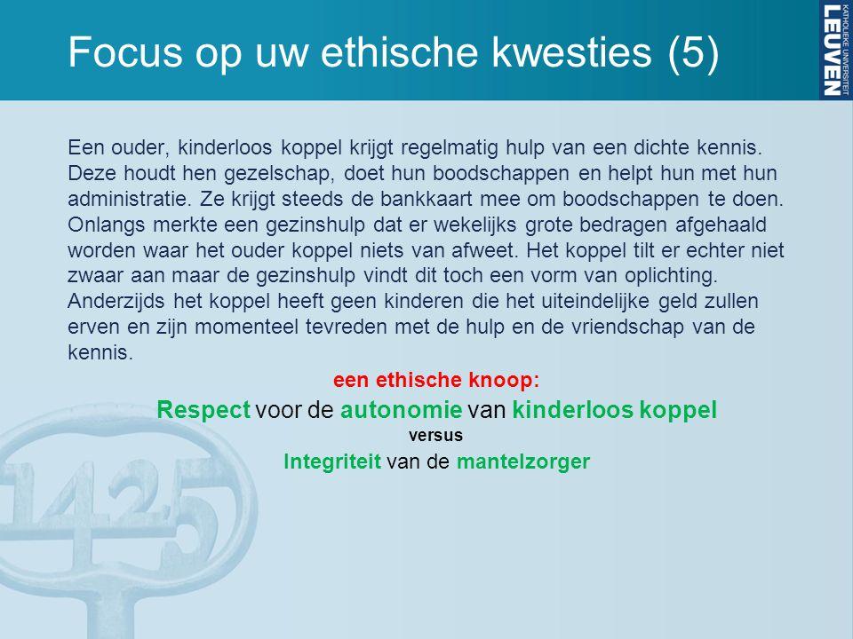 Focus op uw ethische kwesties (5) Een ouder, kinderloos koppel krijgt regelmatig hulp van een dichte kennis. Deze houdt hen gezelschap, doet hun boods