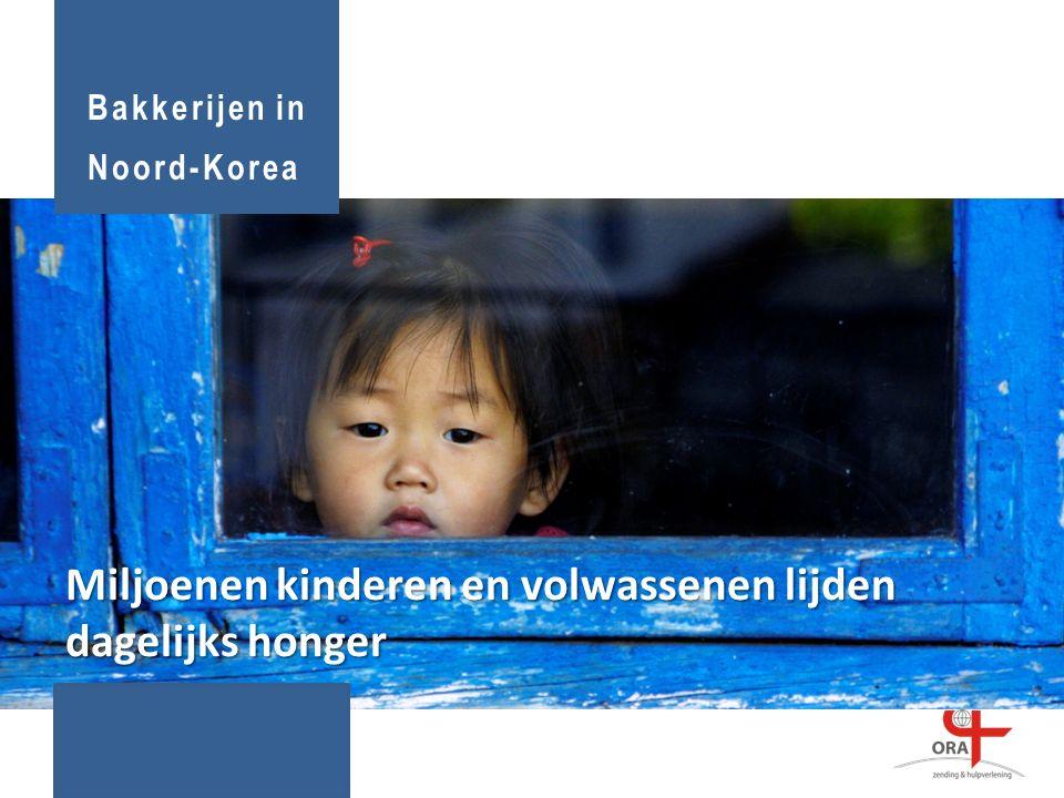 Miljoenen kinderen en volwassenen lijden dagelijks honger Bakkerijen in Noord-Korea