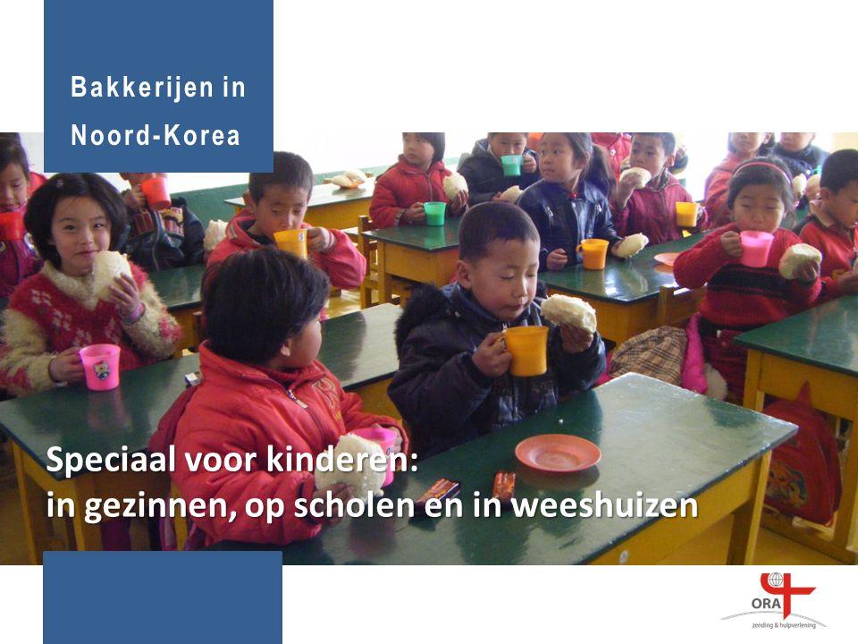 Speciaal voor kinderen: in gezinnen, op scholen en in weeshuizen Bakkerijen in Noord-Korea
