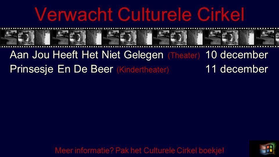 Verwacht Culturele Cirkel Aan Jou Heeft Het Niet Gelegen (Theater) 10 december Prinsesje En De Beer (Kindertheater) 11 december Meer informatie? Pak h