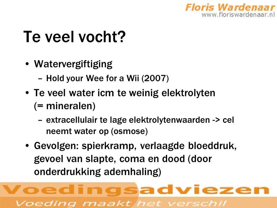 Te veel vocht? Watervergiftiging –Hold your Wee for a Wii (2007) Te veel water icm te weinig elektrolyten (= mineralen) –extracellulair te lage elektr