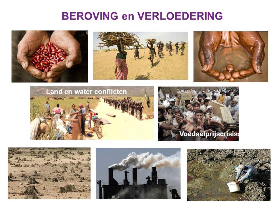 Page 6 BEROVING en VERLOEDERING Land en water conflicten Voedselprijscrisissen