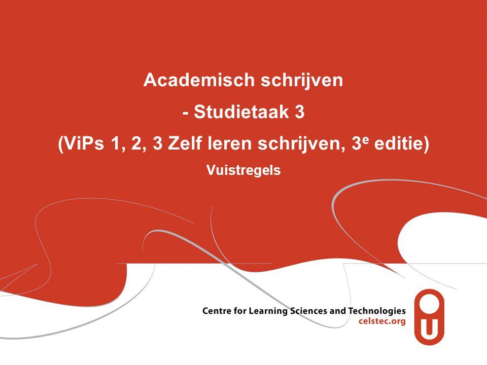 Academisch schrijven - Studietaak 3 (ViPs 1, 2, 3 Zelf leren schrijven, 3 e editie) Vuistregels