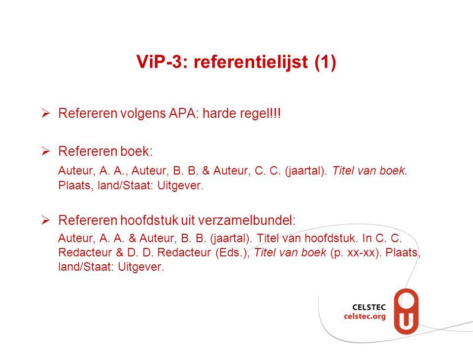 ViP-3: referentielijst (2)  Refereren artikel uit wetenschappelijk tijdschrift: Auteur, A.