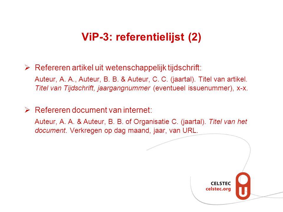 Vip-3: referentielijst (3) Aandachtspunten: - spaties tussen voorletters auteursnamen!.