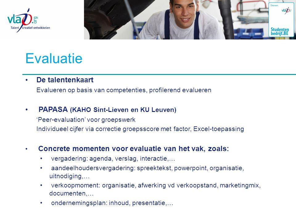 Evaluatie De talentenkaart Evalueren op basis van competenties, profilerend evalueren PAPASA (KAHO Sint-Lieven en KU Leuven) 'Peer-evaluation' voor gr