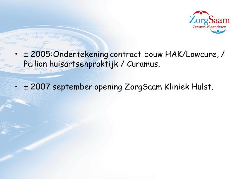 ± 2005:Ondertekening contract bouw HAK/Lowcure, / Pallion huisartsenpraktijk / Curamus.