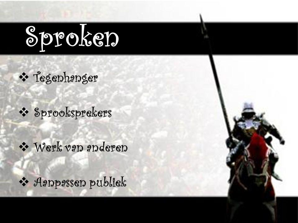  Tegenhanger  Sprooksprekers  Werk van anderen  Aanpassen publiek Sproken