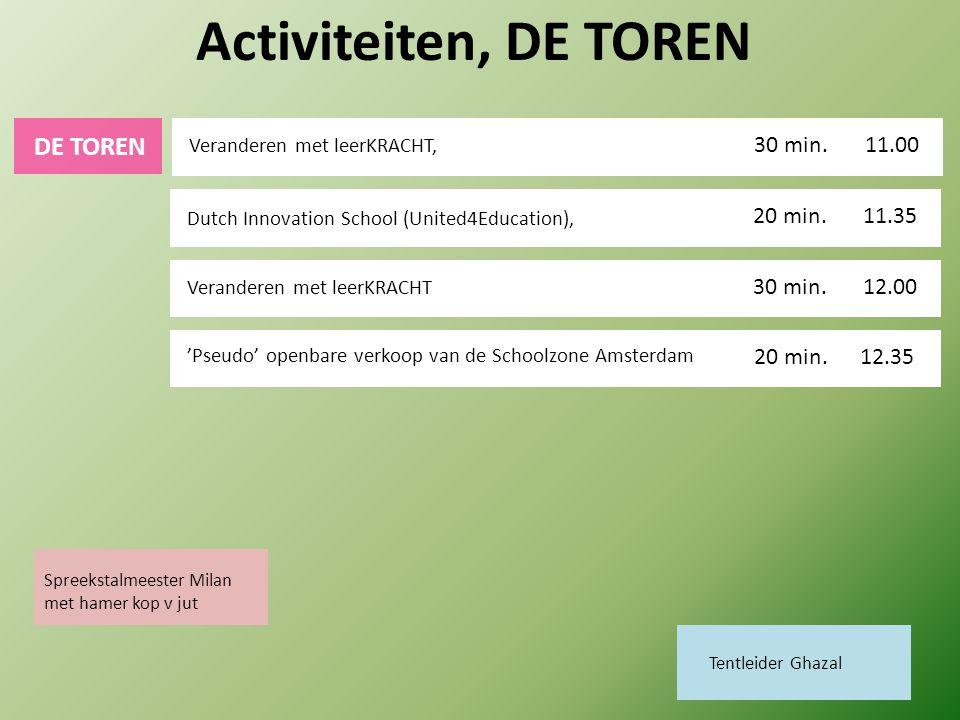 Activiteiten, DE TOREN Veranderen met leerKRACHT, 11.00 30 min. Dutch Innovation School (United4Education), 11.35 20 min. Veranderen met leerKRACHT 12
