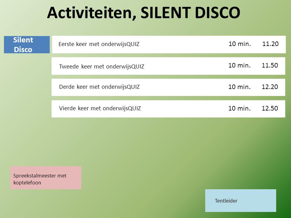 Activiteiten, SILENT DISCO Eerste keer met onderwijsQUIZ 11.20.00 10 min. 11.50 10 min. 12.20 10 min. 12.50 10 min. Silent Disco Tweede keer met onder