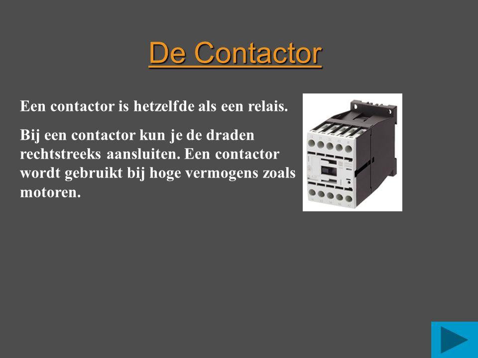Een contactor is hetzelfde als een relais. Bij een contactor kun je de draden rechtstreeks aansluiten. Een contactor wordt gebruikt bij hoge vermogens