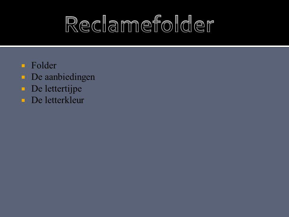  Folder  De aanbiedingen  De lettertijpe  De letterkleur