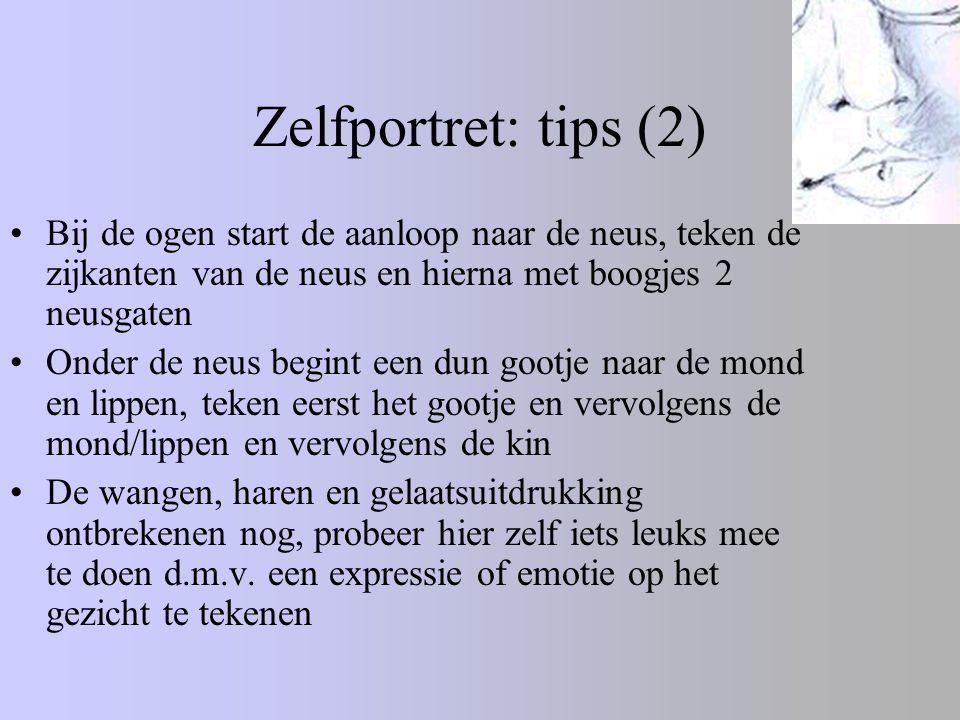 Zelfportret: tips (2) Bij de ogen start de aanloop naar de neus, teken de zijkanten van de neus en hierna met boogjes 2 neusgaten Onder de neus begint