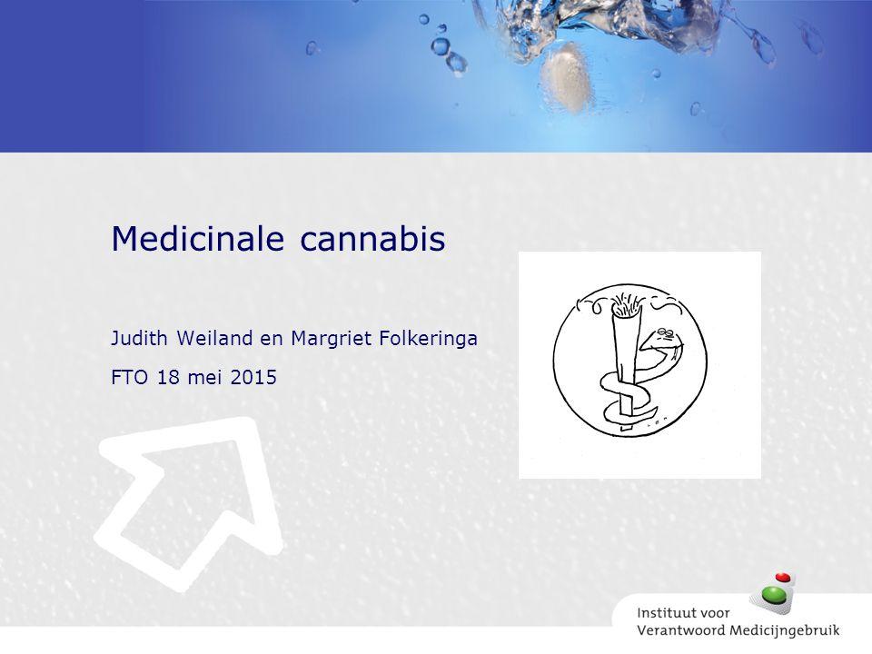 Judith Weiland en Margriet Folkeringa FTO 18 mei 2015 Medicinale cannabis