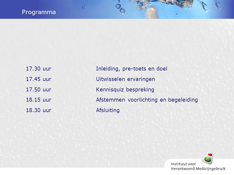 Programma 17.30 uurInleiding, pre-toets en doel 17.45 uurUitwisselen ervaringen 17.50 uurKennisquiz bespreking 18.15 uurAfstemmen voorlichting en bege