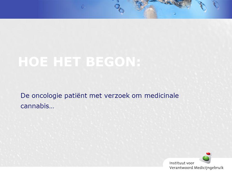 HOE HET BEGON: De oncologie patiënt met verzoek om medicinale cannabis…