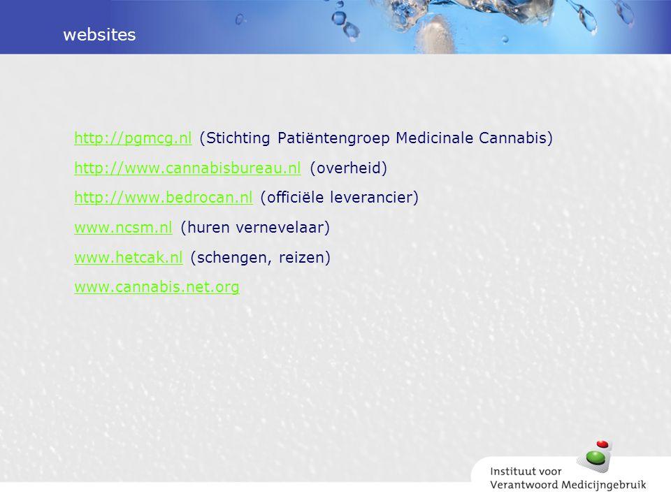 websites http://pgmcg.nlhttp://pgmcg.nl (Stichting Patiëntengroep Medicinale Cannabis) http://www.cannabisbureau.nlhttp://www.cannabisbureau.nl (overh
