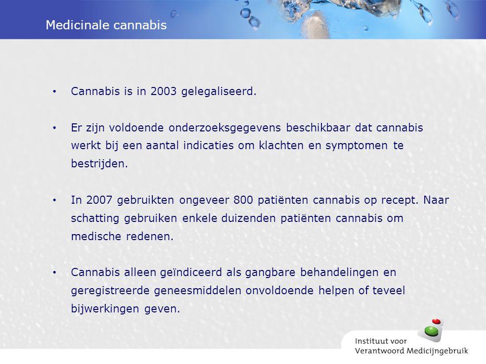Medicinale cannabis Cannabis is in 2003 gelegaliseerd. Er zijn voldoende onderzoeksgegevens beschikbaar dat cannabis werkt bij een aantal indicaties o