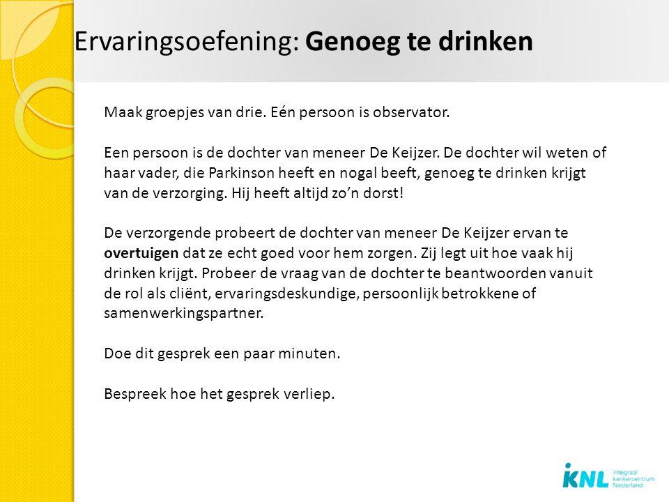 Ervaringsoefening: Genoeg te drinken Maak groepjes van drie.