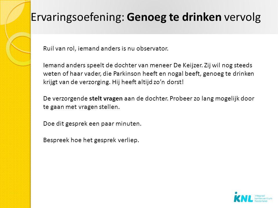 Ervaringsoefening: Genoeg te drinken vervolg Ruil van rol, iemand anders is nu observator.