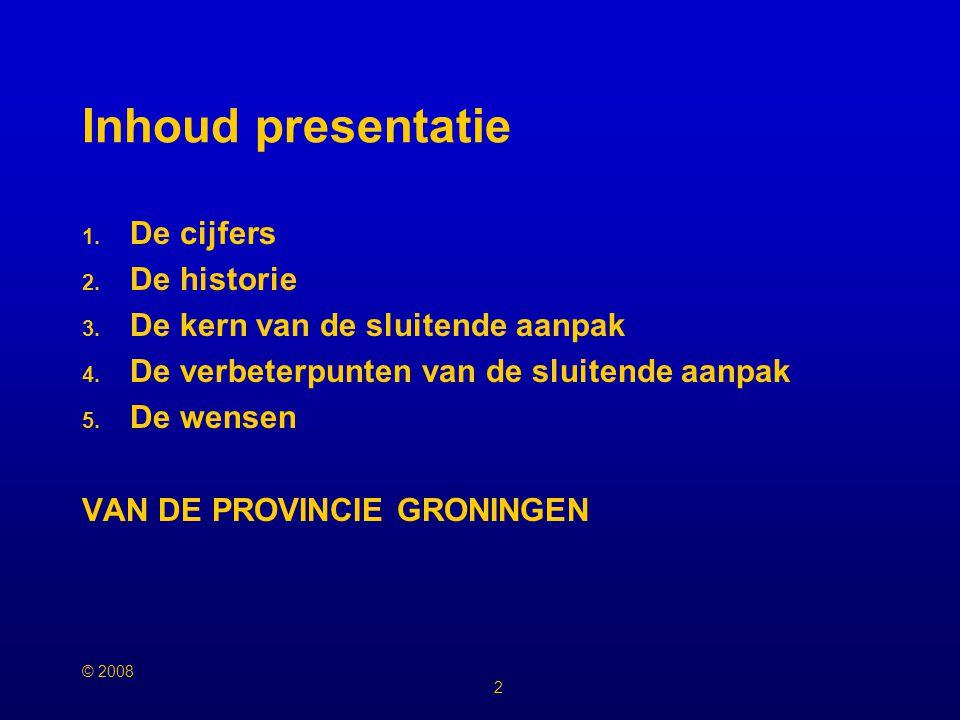 © 2008 2 Inhoud presentatie 1.De cijfers 2. De historie 3.