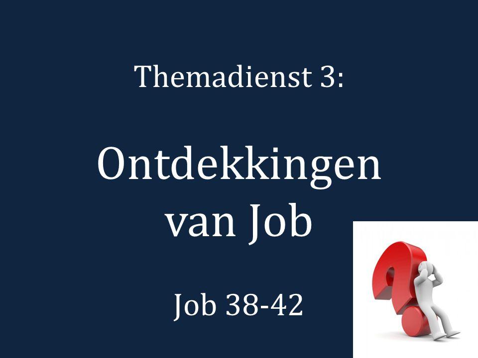 Jobs ontdekkingen: o hemels plot, werk van satan o troost o 'Ik ben klein.' o 'U bent groot.'