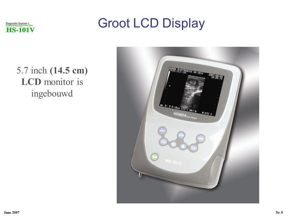 June. 2007 Nr. 9 Groot LCD Display 5.7 inch (14.5 cm) LCD monitor is ingebouwd
