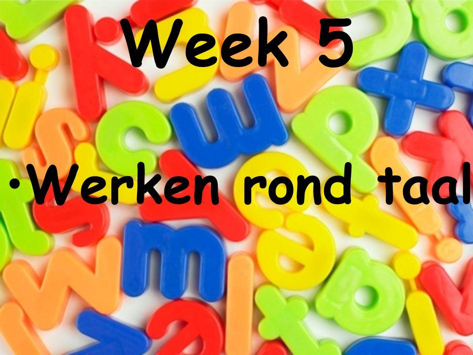 Week 5 Werken rond taal