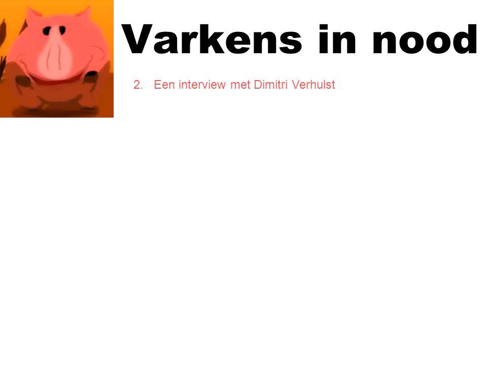 Varkens in nood 2. Een interview met Dimitri Verhulst