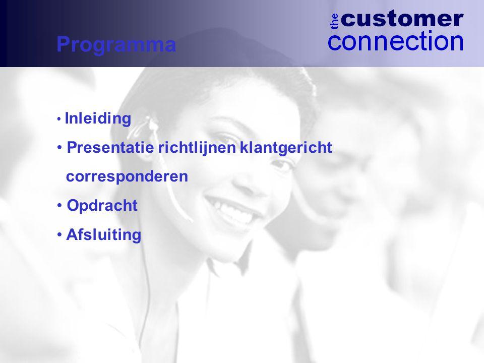 Programma Inleiding Presentatie richtlijnen klantgericht corresponderen Opdracht Afsluiting
